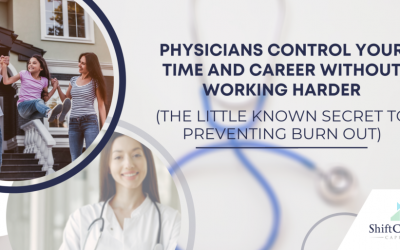 Physicians, Control Your Time & Career Without Working Harder