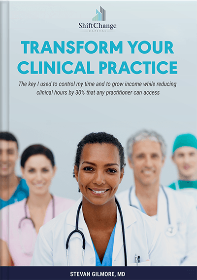 Transform Your Clinical Practice Shift Change Capital eBook Cover